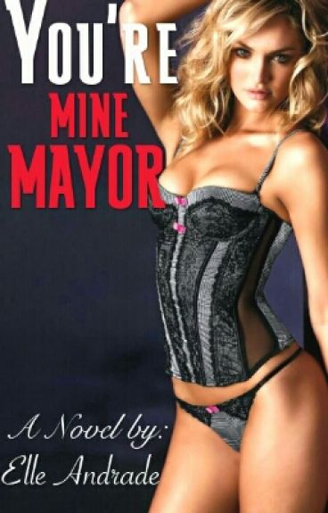 You're Mine Mayor (COMPLETED)