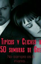 Tipicos y Cliches de 50 sombras Grey by TVD_1_lover