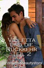 Violetta und die Rückkehr Teil 2 √ by croatianbeautystory