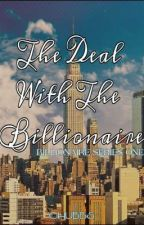 The Deal With The Billionaire [ON HOLD] by _Chubbs_