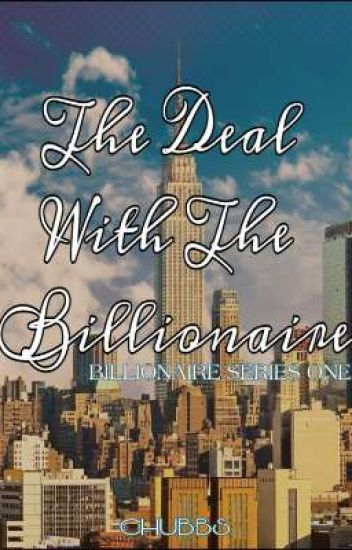 The Deal With The Billionaire [ON HOLD]