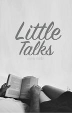 Little Talks by tearbender