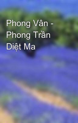 Đọc truyện Phong Vân - Phong Trần Diệt Ma