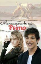 Me Enamoré De Mi Primo by FanficsMahone