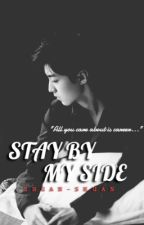 STAY BY MY SIDE ||《wjk》 by shuan-shuan