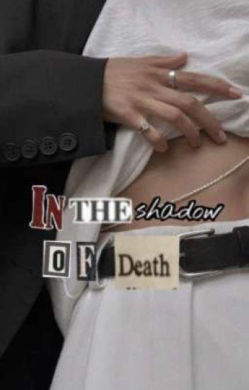 In the shadow of death ✨luke✨  Befejezett  