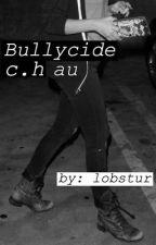 Bullycide ; c.h by lobstur