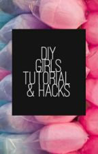 ✨DIY,GIRLS TUTORIAL AND HACKS✨ by aryfthh