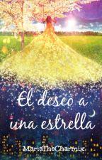 El deseo a una estrella by MariaTheCharmix