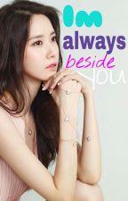 Im Always Beside You by Aleeyaeya