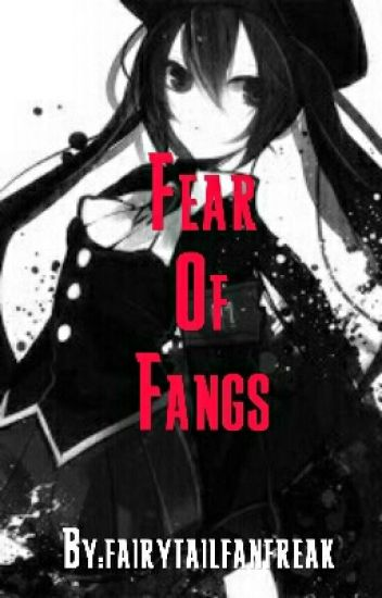 Fear of Fangs (Fairy Tail and Vampire Knight Crossover)