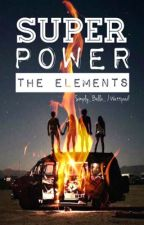 SUPER POWER - The Elements by Simply_Bella_