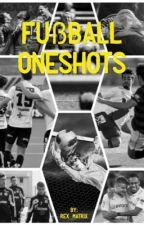 Fußball Oneshots by Rex_Matrix
