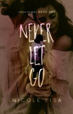 Never Let Go (Book 1: Creek-Harbor) ✓ by XxMiss_SummerxX