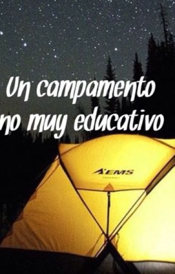 Un campamento no muy educativo (girlxgirl)
