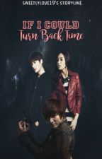 If I Could Turn Back Time by SweetlyLove19