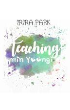 Teaching Min Yoongi by daijyobu