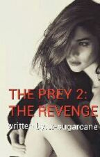 The Prey 2: The Revenge by x-sugarcane