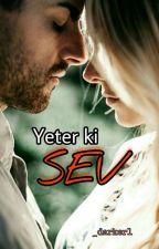 YETER Kİ SEV by _darker1