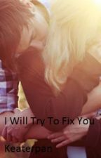 I Will Try To Fix You {Drew Chadwick} by keaterpan