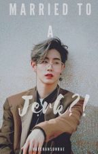 Married To A Jerk?! Mark Tuan fanfic ||Hiatus for a while|| by httpseonhoes-