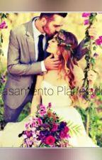 O Casamento planejado  by MariaClara399