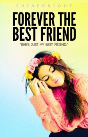 Forever The Best Friend [Completed]