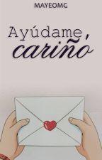 Ayúdame, cariño [Desahógate, cariño #2] by mayeomg
