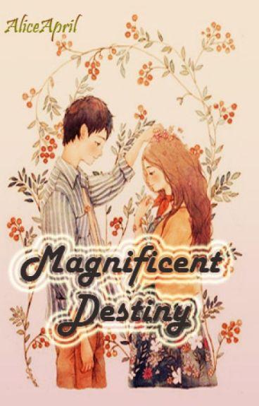 Magnificent Destiny