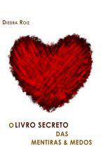 O Livro Secreto das Mentiras & Medos by DiedraRoiz