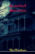 HAUNTED  MANSION by dinshaan