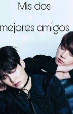 *Inactiva* Mis 2 mejores amigos (Jungkook, Suga y tú) by KunpiG7
