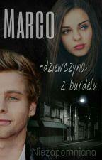 Margo - Dziewczyna z Burdelu || L. H || by Niezapomniana
