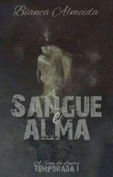 Sangue e Alma (A Saga da Lontra) - Temporada I by FireboltVioleta