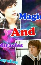 Magic and Miracles (SUJU FANFIC) by KayuEsu