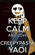 My lil creepypasta yaoi stories by NekoNicoLover18