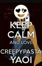 My lil creepypasta yaoi stories by NekoNicoLover18