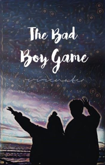 The Bad Boy Game | ✔