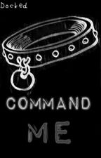 Command Me by Docked