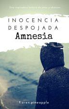 Amnesia - Inocencia Despojada 2 by KarenPineapple