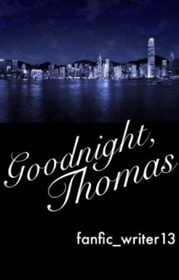 Goodnight, Thomas - A Metias/Thomas Legend fanfiction (BoyxBoy)