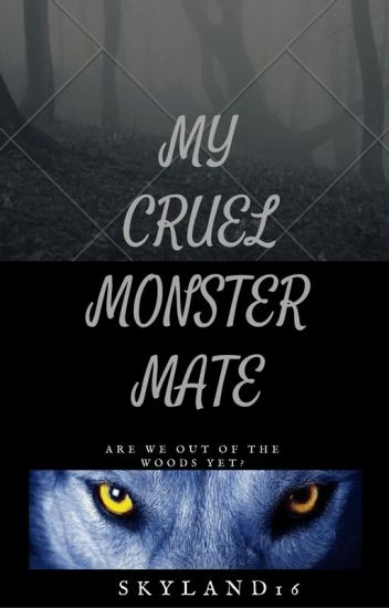 My Cruel Monster Mate(OUN Contest)