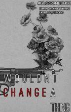 Wouldn't Change A Thing (#GLGGONESHOT) by angelinaa__xo