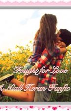 Fought For Love: Niall Horan by Bri_Tomlinson_Cutie