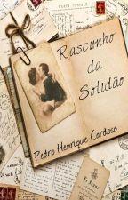 Rascunho da Solidão by PedroCardoso646