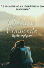 Quisiera conocerte © [#1] by itssimplyanne
