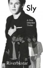 Sly - A One Direction Thriller - by Riverbkstar