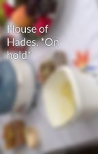 House of Hades. *On hold* by MaryGaryIb