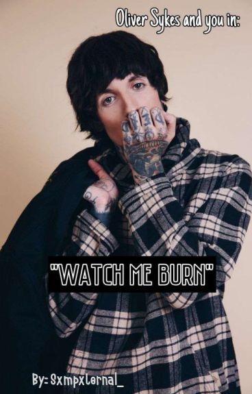 Watch Me Burn (Oliver Sykes Y Tu)