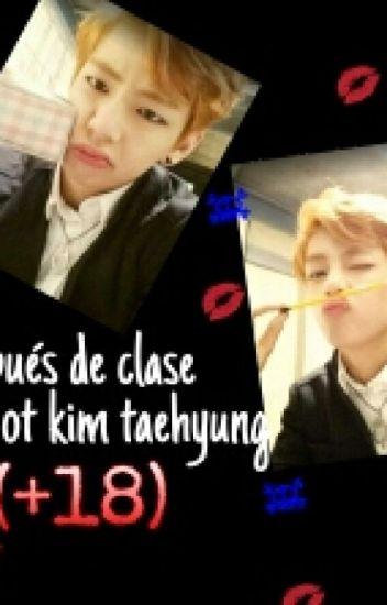 despues de clases (oneshot kim taehyung)(+18)